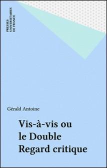 Vis-à-vis ou le Double regard critique-G Antoine