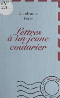 Lettres à un jeune couturier-G Ferre