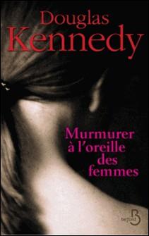 Murmurer à l'oreille des femmes-Douglas Kennedy