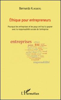 Ethique pour entrepreneurs - Pourquoi les entreprises et les pays ont tout à gagner avec la responsabilité sociale de l'entreprise-Bernardo Kliksberg