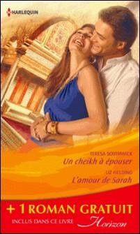 Un cheikh à épouser - L'amour de Sarah - Une bonne étoile - (promotion)-Teresa Southwick , Liz Fielding , Cara Colter