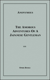 The Amorous Adventures Of A Japanese Gentleman-Anon Anonymous
