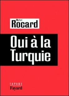 Oui à la Turquie-Michel Rocard