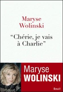 """""""Chérie, je vais à Charlie"""" - Maryse Wolinski"""