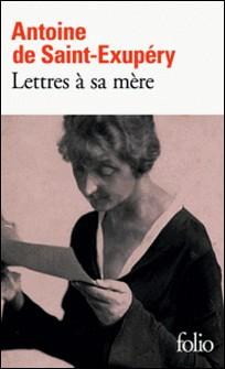 Lettres à sa mère-Antoine de Saint-Exupéry
