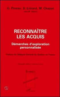 RECONNAITRE LES ACQUIS. Démarches d'exploration personnalisée, Edition remise à jour-G Pineau , M Chaput , Bernard Liétard