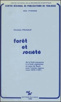Forêt et société : de la forêt paysanne à la forêt capitaliste en pays de Sault sous l'Ancien Régime vers 1670-1791-C. Fruhauf