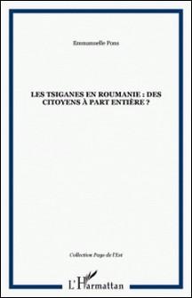 Les Tsiganes en Roumanie : des citoyens à part entière ?-Emmanuelle Pons