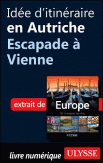 Europe, 50 itinéraires de rêve - Idée d'itinéraire en Autriche, escapade à Vienne-Emilie Marcil