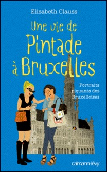Une vie de pintade à Bruxelles-Elisabeth Clauss