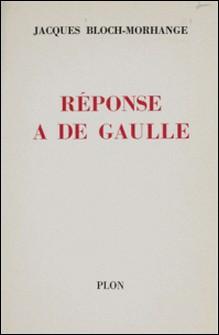 Réponse à de Gaulle-Jacques Bloch-Morhange