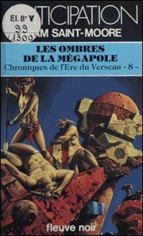 Chroniques de l'ère du Verseau Tome 8 - Les Ombres de la mégapole-A St Moore