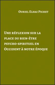 Une réflexion sur la place du bien-être psycho-spirituel en Occident à notre époque-Librinova