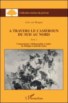 A travers le Cameroun du Sud au Nord - Tome 2-Curt von Morgen