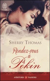 Rendez-vous à Pékin-Sherry Thomas