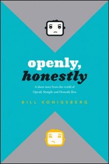 Openly, Honestly-Bill Konigsberg