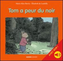 Tom a peur du noir - avec son-Marie-Aline Bawin , Elisabeth De Lambilly