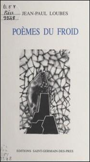 Poèmes du froid-Jean-Paul Loubes