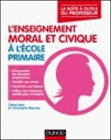 L'enseignement moral et civique à l'école primaire-Céline Sala