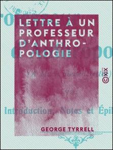 Lettre à un professeur d'anthropologie-George Tyrrell