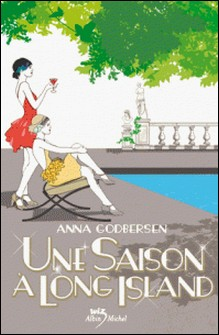 Une saison à Long Island - tome 2-Anna Godbersen