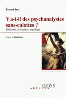 Y a-t-il des psychanalystes sans-culottes ? - Philosophie, psychanalyse et politique-Bernard Baas