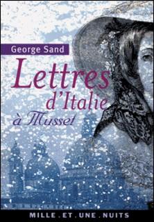Lettres d'Italie à Musset-George Sand
