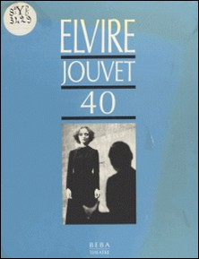 Elvire, Jouvet 40 : Sept leçons de L.J. à Claudia sur la seconde scène d'Elvire du «Dom Juan» de Molière-Louis Jouvet , Brigitte Jaques