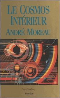 Le Cosmos intérieur-A Moreau