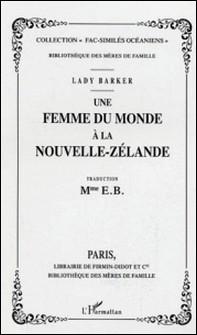 Une femme du monde à la Nouvelle-Zélande-Lady Barker