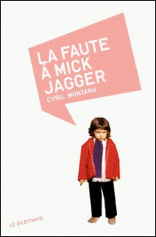 La Faute à Mick Jagger-Cyril Montana