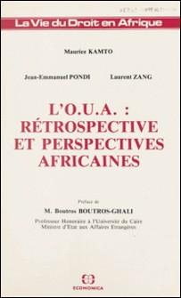 L'O.U.A. : rétrospective et perspectives africaines-Maurice Kamto , Jean-Emmanuel Pondi , Laurent Zang