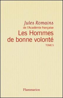Les Hommes de bonne volonté - L'Intégrale 5 (Tomes 14 à 17) - Le Drapeau noir - Prélude à Verdun - Verdun - Vorge contre Quinette-Jules Romains