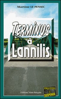 Terminus à Lannilis - Un thriller machiavélique-Martine Le Pensec