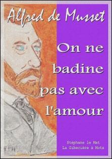On ne badine pas avec l'amour-Alfred de Musset