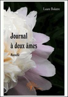 Journal à deux âmes - Nouvelle-Laure Bolatre