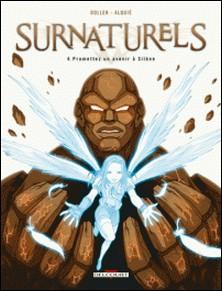Surnaturels T04 : Promettez un avenir à Silène-Arnaud Dollen