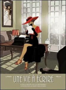 Une vie à écrire-Félix , Ingrid Liman