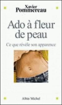 Ado à fleur de peau - Ce que révèle son apparence-Dr Xavier Pommereau