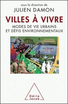 Villes à vivre - Modes de vie urbains et défis environnementaux-Julien Damon
