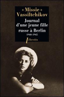 Journal d'une jeune fille russe à Berlin - 1940-1945-Marie Vassiltchikov