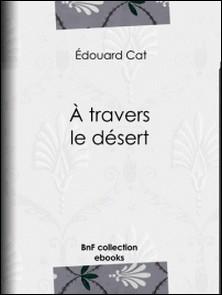 À travers le désert-Édouard Cat