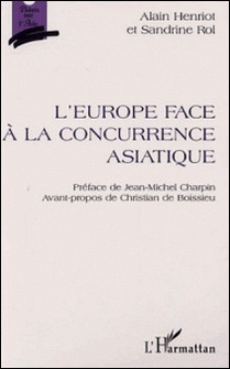 L'Europe face à la concurrence asiatique-Sandrine Rol , Alain Henriot