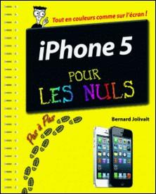 Iphone 5 pour les nuls - Pas à pas-Bernard Jolivalt