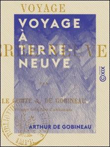 Voyage à Terre-Neuve-Arthur de Gobineau