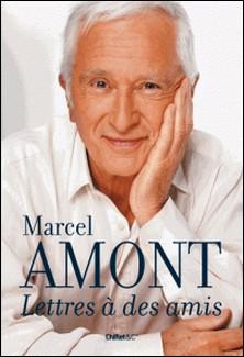 Lettres à des amis-Marcel Amont