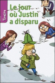 Le jour où Justin a disparu - une histoire pour les enfants de 8 à 10 ans-Floris , Jonas Boets , TireLire