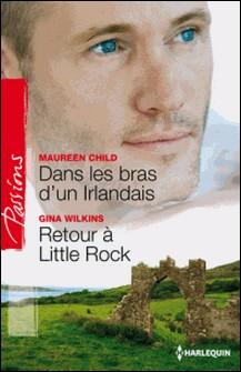 Dans les bras d'un Irlandais - Retour à Little Rock-Maureen Child , Victoria Pade