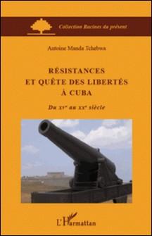 Résistances et quête des libertés à Cuba-Manda Tchebwa