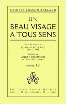 Un beau visage à tous sens - Choix de lettres de Romain Rolland (1886-1944), cahier nº 17-Romain Rolland